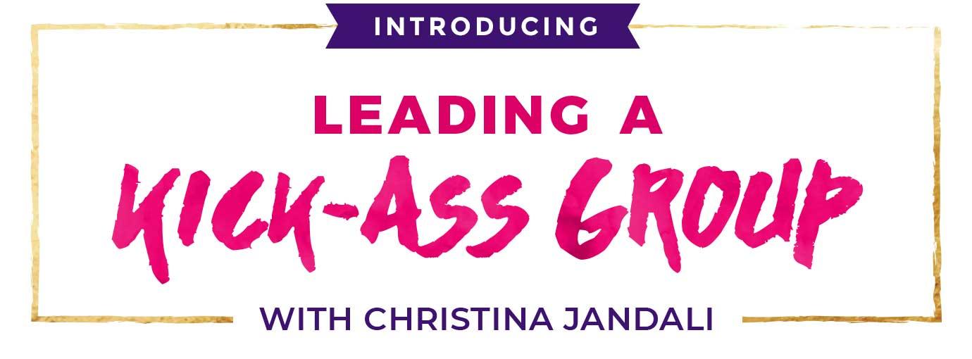 Leading a kick-ass group with Christina Jandali